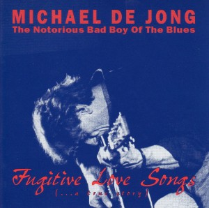 Michael De Jong -Fugitive Love Songs