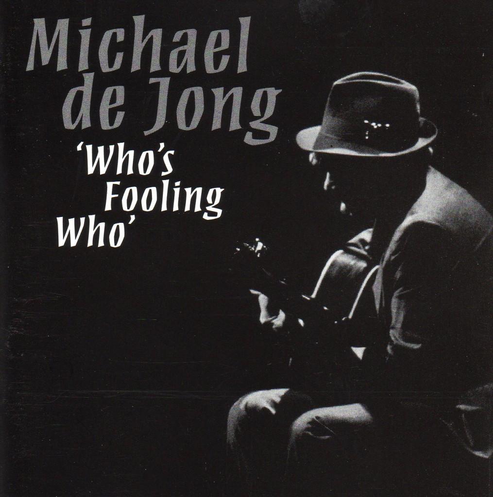 Michael De Jong - Who's Fooling Who