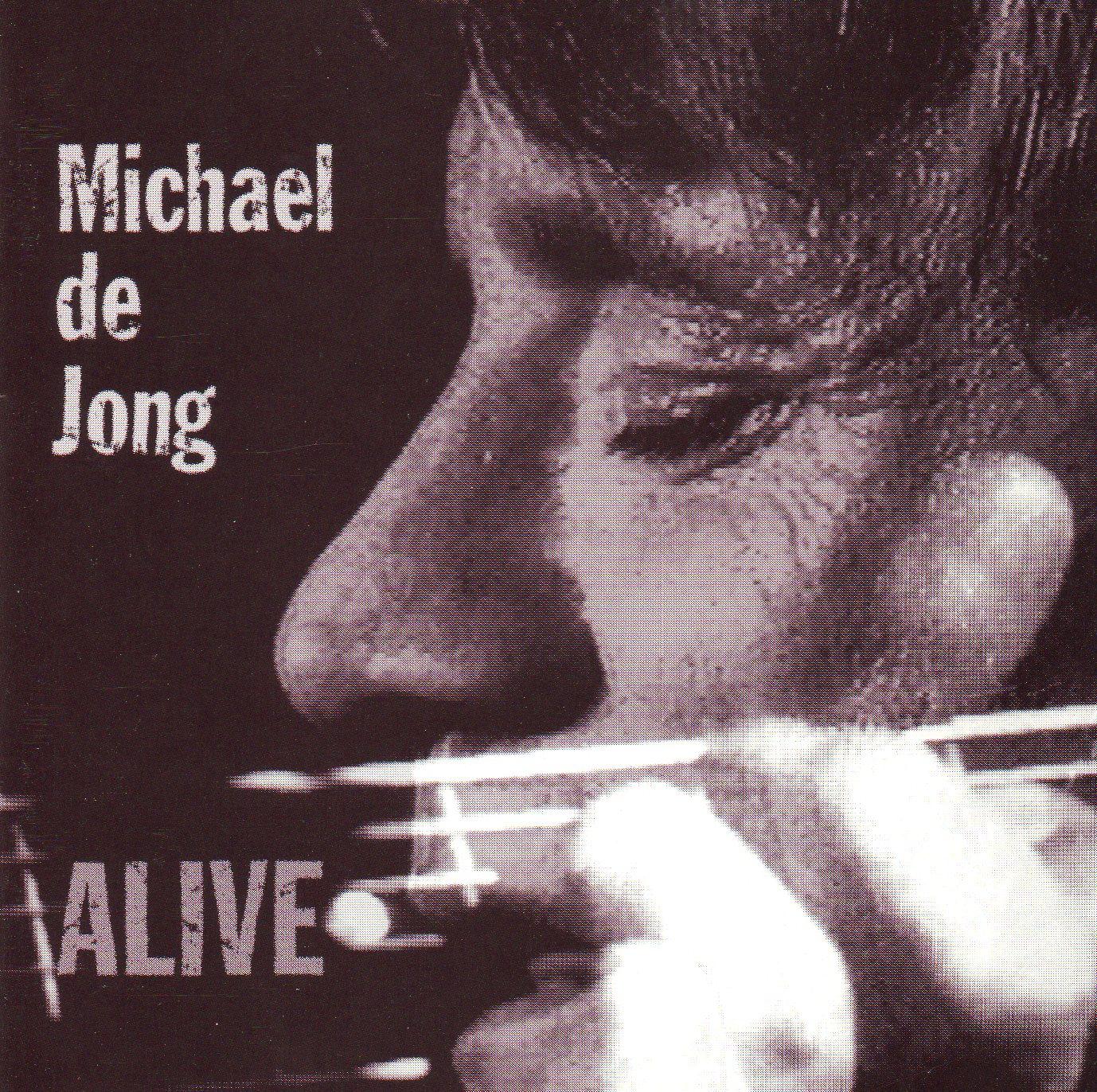 Michael De Jong -Alive