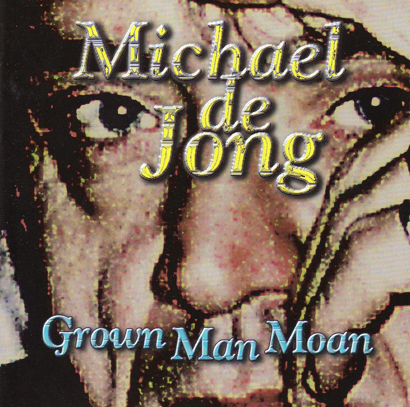 05Michael De Jong -Grown Man Moan