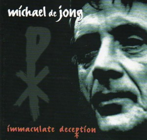 Michael De Jong -Immaculate Deception
