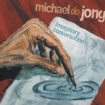 Michael De Jong - Imaginary conversation