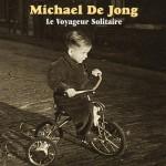 Michael De Jong -Le Voyageur Solitaire