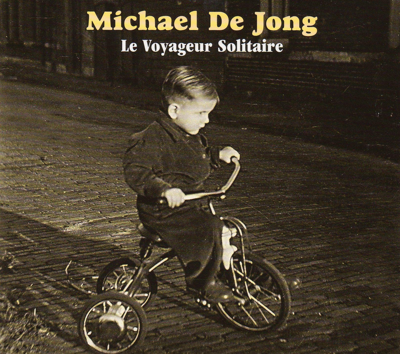 Michael De Jong - Le Voyageur Solitaire