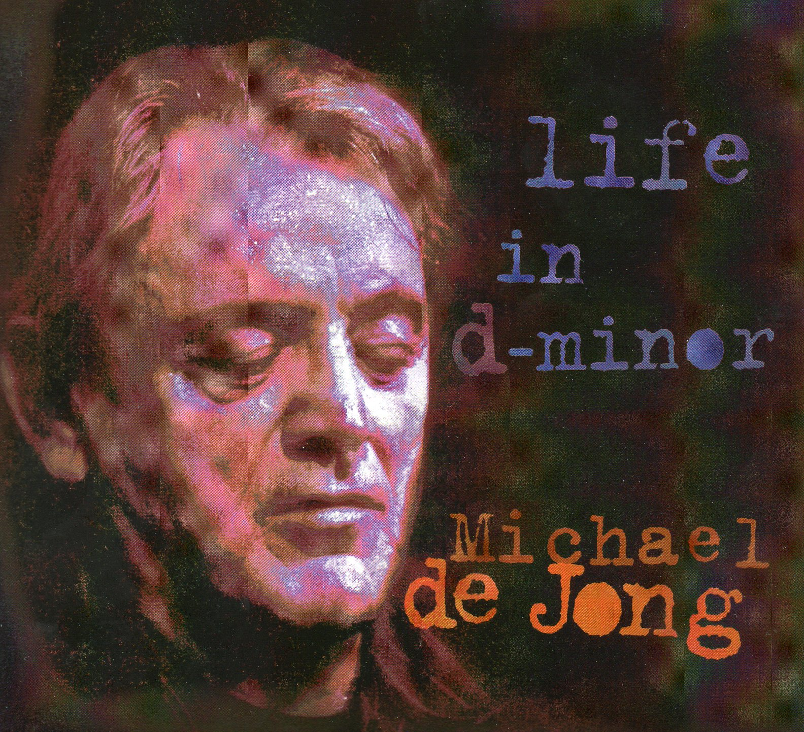 Michael De Jong -Life in D-minor