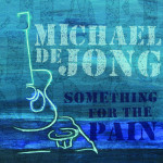 Something For The Pain - Michael de Jong